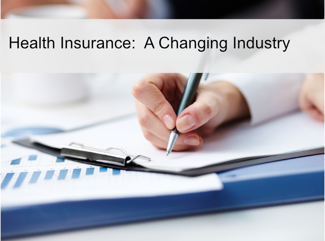 Health Insurance – A Changing Industry